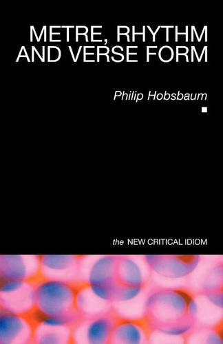 Metre, Rhythm and Verse Form - The New Critical Idiom (Paperback)