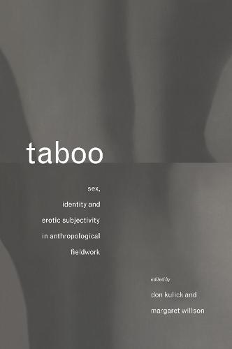 Taboo: Sex, Identity and Erotic Subjectivity in Anthropological Fieldwork (Hardback)