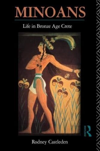 Minoans: Life in Bronze Age Crete (Paperback)