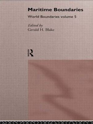 Maritime Boundaries: World Boundaries Volume 5 - World Boundaries Series (Hardback)
