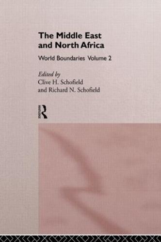 The Middle East and North Africa: Volume 2: World Boundaries - World Boundaries Series v. 2 (Hardback)
