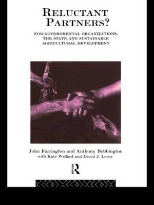 Reluctant Partners? Non-Governmental Organizations, the State and Sustainable Agricultural Development - Non-Governmental Organizations series (Paperback)