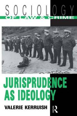 Jurisprudence as Ideology - Sociology of Law and Crime (Paperback)
