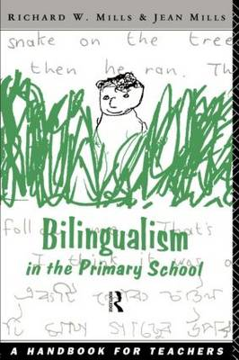 Bilingualism in the Primary School: A Handbook for Teachers (Paperback)