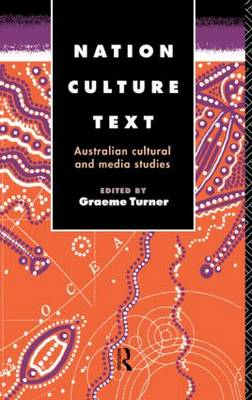 Nation, Culture, Text: Australian Cultural and Media Studies - Communication and Society (Paperback)