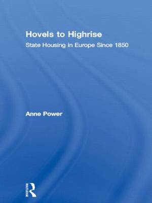 Hovels to Highrise: State Housing in Europe Since 1850 (Hardback)