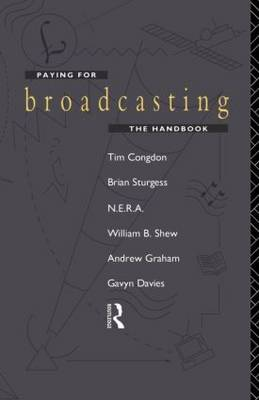 Paying for Broadcasting: The Handbook (Paperback)