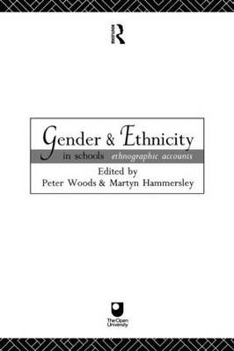 Gender and Ethnicity in Schools: Ethnographic Accounts (Paperback)