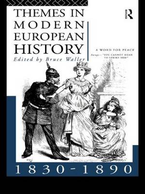 Themes in Modern European History 1830-1890 - Themes in Modern European History Series (Paperback)