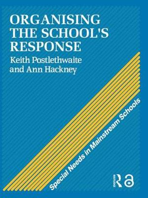 Organising a School's Response - Special Needs in Mainstream Schools (Paperback)