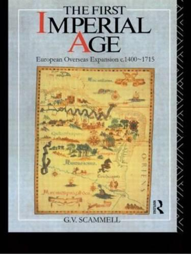 The First Imperial Age: European Overseas Expansion 1500-1715 (Paperback)