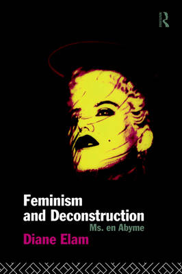 Feminism and Deconstruction (Paperback)