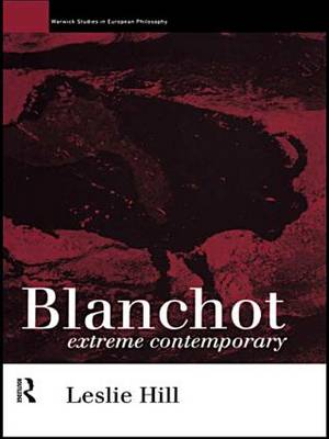 Blanchot: Extreme Contemporary - Warwick Studies in European Philosophy (Hardback)