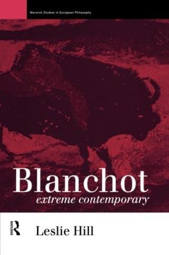 Blanchot: Extreme Contemporary - Warwick Studies in European Philosophy (Paperback)