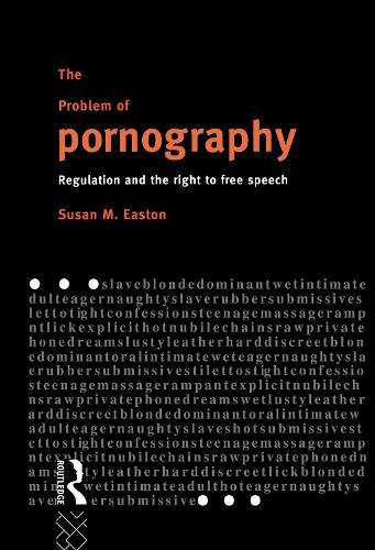 The Problem of Pornography: Regulation and the Right to Free Speech (Hardback)