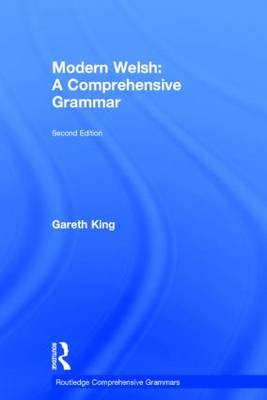 Modern Welsh: A Comprehensive Grammar - Routledge Comprehensive Grammars (Hardback)
