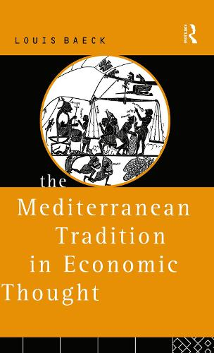 The Mediterranean Tradition in Economic Thought (Hardback)