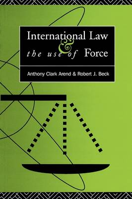 International Law and the Use of Force: Beyond the U.N. Charter Paradigm (Paperback)