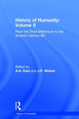 History of Humanity: Volume II: From the Third Millennium to the Seventh Century BC - History of Humanity (Hardback)