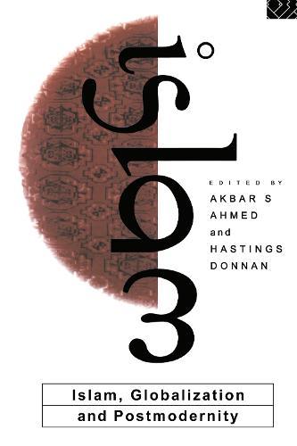 Islam, Globalization and Postmodernity (Hardback)