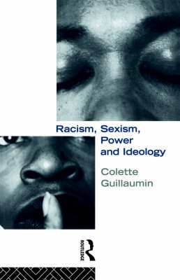 Racism, Sexism, Power and Ideology - Critical Studies in Racism and Migration (Paperback)