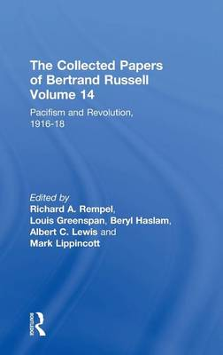 The Collected Papers of Bertrand Russell: Pacifism and Revolution, 1916-18 - The Collected Papers of Bertrand Russell v. 14 (Hardback)
