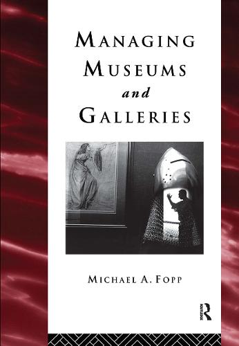 Managing Museums and Galleries - Heritage: Care-Preservation-Management (Hardback)