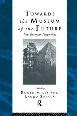 Towards the Museum of the Future: New European Perspectives - Heritage: Care-Preservation-Management (Hardback)
