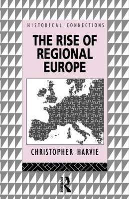 The Rise of Regional Europe - Historical Connections (Paperback)