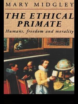 The Ethical Primate: Humans, Freedom and Morality (Hardback)