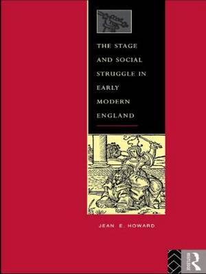 The Stage and Social Struggle in Early Modern England (Paperback)