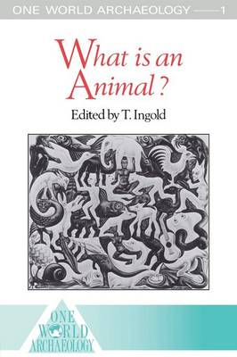 What is an Animal? - One World Archaeology (Paperback)