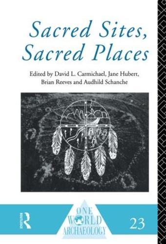 Sacred Sites, Sacred Places - One World Archaeology (Hardback)
