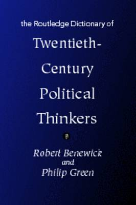 The Routledge Dictionary of Twentieth Century Political Thinkers (Paperback)