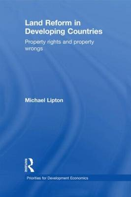 Land Reform in Developing Countries: Property Rights and Property Wrongs - Priorities for Development Economics (Hardback)