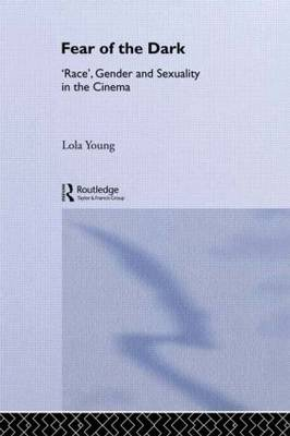 Fear of the Dark: 'Race', Gender and Sexuality in the Cinema (Paperback)