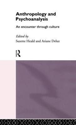 Anthropology and Psychoanalysis: An Encounter Through Culture (Hardback)
