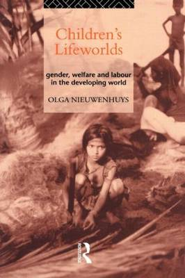 Children's Lifeworlds: Gender, Welfare and Labour in the Developing World (Paperback)