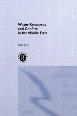 Water Resources and Conflict in the Middle East (Hardback)