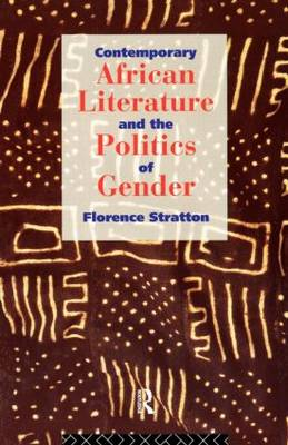 Contemporary African Literature and the Politics of Gender (Paperback)