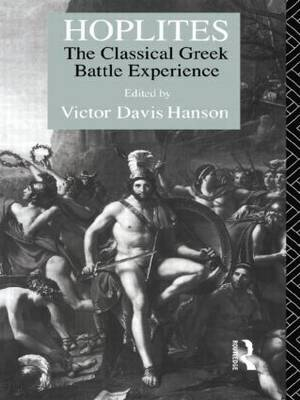 Hoplites: The Classical Greek Battle Experience (Paperback)