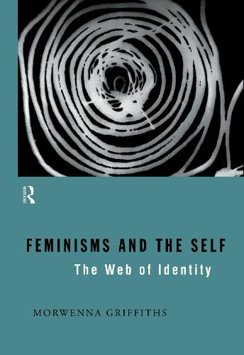 Feminisms and the Self: The Web of Identity (Hardback)