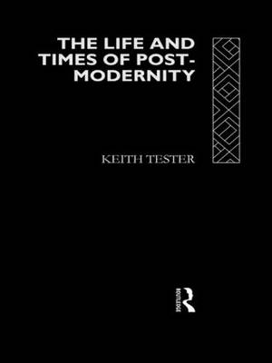 The Life and Times of Post-Modernity (Paperback)
