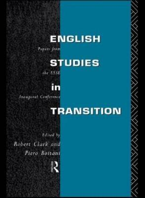 English Studies in Transition: Papers from the Inaugural Conference of the European Society for the Study of English (Hardback)