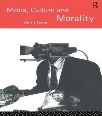 Media Culture & Morality (Paperback)