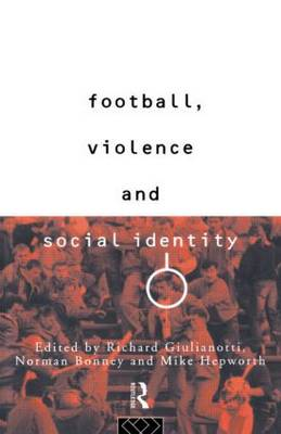 Football, Violence and Social Identity (Paperback)