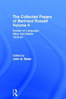 The Collected Papers of Bertrand Russell, Volume 9: Essays on Language, Mind and Matter, 1919-26 - The Collected Papers of Bertrand Russell 9 (Hardback)