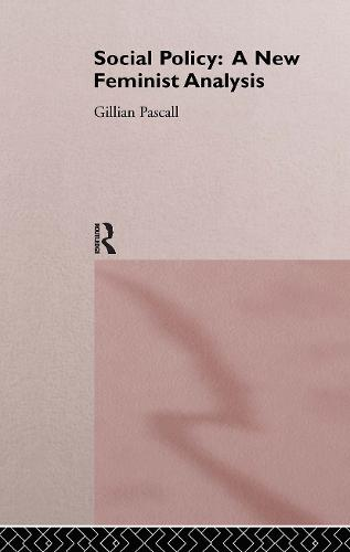 Social Policy: A New Feminist Analysis (Hardback)