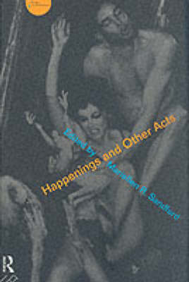 Happenings and Other Acts - Worlds of Performance (Paperback)