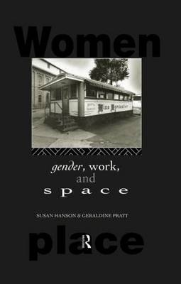 Gender, Work and Space - Routledge International Studies of Women and Place (Hardback)